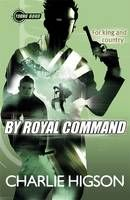 Young Bond: By Royal Command - Charlie Higson