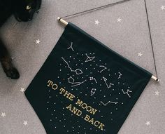 To The Moon and Back embroidered constellation banner project