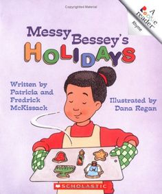 Messy Bessey's Holidays by Patricia and Frederick McKissack, illustrated by Dana Regan