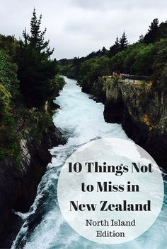 10 Things Not To Miss In New Zealand - North Island Edition. Your go-to guide for things to do on the North Island of NZ whether you have 2 days or 2 months.
