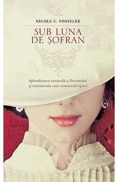 "Sub luna de sofran - Editura Rao (""Unter dem Safranmond"" - Rumänisch / ""Under the Saffron Moon"" - Romanian) Bibliophile, How To Get, Film, Reading, Books, Google, Breathe, Universe, Pdf"