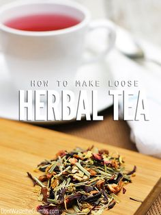 Step-by-step process for how to make loose herbal tea. Suggestions on brewing methods, tea flavor combination, sourcing loose tea and even price comparison! Tea Recipes, Real Food Recipes, Healthy Recipes, Detox Recipes, Food Tips, Healthy Meals, Homemade Tea, Homemade Detox, Brewing Tea