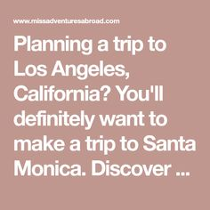 Planning a trip to Los Angeles, California? You'll definitely want to make a trip to Santa Monica. Discover the top 10 things to do in this iconic location!