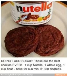 These are the best cookies EVER! 1 cup Nutella, 1 whole egg, 1 cup flour - bake for min @ 350 degrees.AThese are the best cookies EVER! 1 cup Nutella, 1 whole egg, 1 cup flour - bake for min @ 350 degrees. Think Food, I Love Food, Delicious Desserts, Dessert Recipes, Yummy Food, Desserts Nutella, Dessert Healthy, Best Cookies Ever, Tasty Kitchen