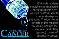 Chemotherapy pumped into the blood promotes the growth and proliferation of cancer because it mutates your body at the cellular level. Article by A Von Butz. Click through to read & re-pin to help us spread the truth & educate others! // The Truth About Cancer
