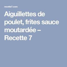 Aiguillettes de poulet, frites sauce moutardée – Recette 7