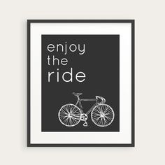 "Bicycle Art Print - ""Enjoy the Ride"" Inspirational Quote, Grey, Teal or Any Color - 8x10 Print. $15.00, via Etsy."