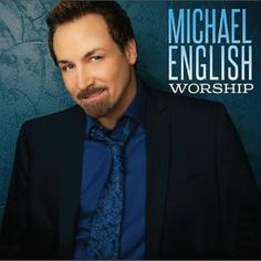 Worship by Michael English | CD Reviews And Information | NewReleaseToday