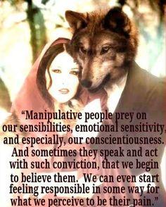 Manipulative people....
