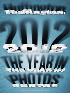Huffington – 2012 The Year In Photos - Luke Lucas – Typographer   Graphic Designer   Art Director