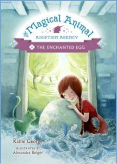 The Enchanted Egg by Kallie George, illustrated by Alexandra Boiger