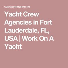 Yacht Crew Agencies in Fort Lauderdale, FL, USA | Work On A Yacht