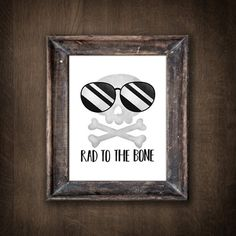 Rad To The Bone Digital 8x10 Printable Poster Funny Song Pun Bad To The Bone Skull And Crossbones Su