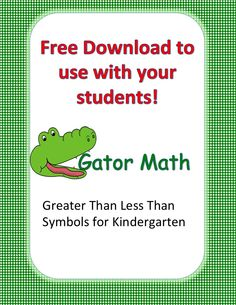 Free Download  - Kindergarten and First Grade Greater Than and Lesser Than alligator symbols.