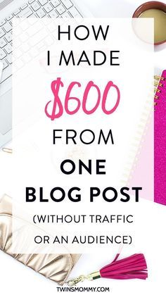 How I Made $600 From One Blog Post  Want to make money blogging? What if I told you can make money with your blog without a huge audience or traffic? Make money online and learn how I did.