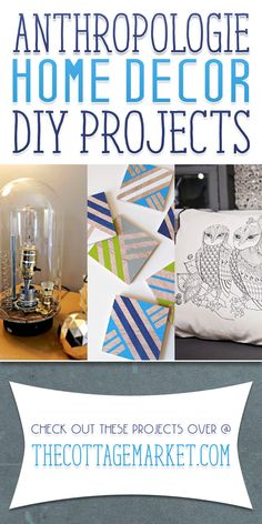 Anthropologie Inspired Home Decor DIY Projects