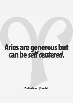 Aries...a little but hey, gotta love and stand up for yourself right?