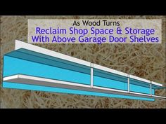 Reclaim Shop Space and Storage With Above Garage Door Shelves – Garage Remodel Genius