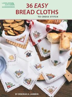 36 Easy Breadcloths - In 36 Easy Bread Cloths (Leisure Arts #5524), Deborah A. Lambein presents three dozen quick and easy corner designs to cross stitch on bread cloths. Designs range from quilt-inspired topics to teapots, baked goods, flowers, farm animals, teddy bears, angels, and others. Full-color charts make each project simple and enjoyable to create.