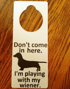 Hand made Dachshund Wiener Dog Do Not Enter Sign and Dry Erase on Etsy