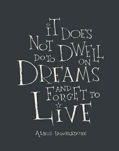 """Harry Potter - Albus Dumbledore quote """"It does not do to dwell on . Harry Potter Movie Quotes, Harry Potter Tattoos, Harry Potter Facts, Hp Quotes, Quotes To Live By, Inspirational Quotes, Fandom Quotes, Motivational, Albus Dumbledore"""