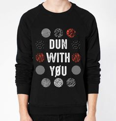 I NEED THIS SHIRT!!!!! Dun With You (twenty one pilots) Crewneck Fleece Sweater (Unisex) - CrewWear