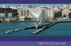 Pier 3 Old San Juan