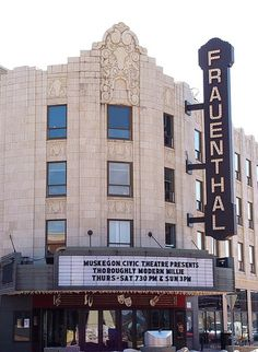 Frauenthal Theater & Marquise - Muskegon, Michigan - 4/18/09