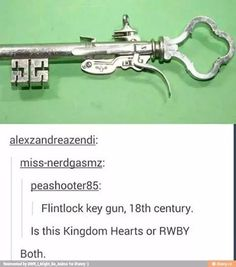 I would love to have a weapon as a RWBY person that looked like a giant key, or even like, a belt of keys. Yes. I shall have a belt of key guns. And I will be a member of a team that ends up blowing things up.