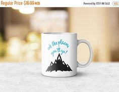 ON SALE Oh the places you'll go Mug  Funny Mug Gift by Kultured