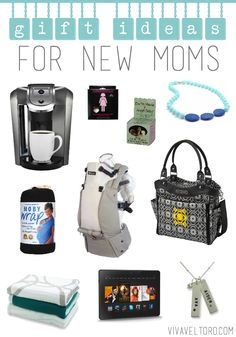 Gift ideas for new moms.