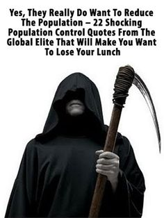 Yes, They Really Do Want To Reduce The Population – 22 Shocking Population Control Quotes From The Global Elite That Will Make You Want To Lose Your Lunch - A Sheep No More