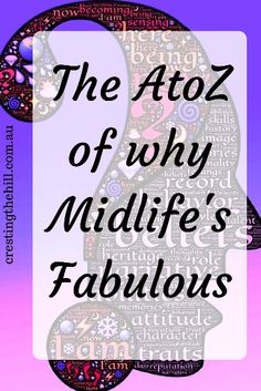 """The A to Z Challenge kicks off again in April 2017 - my theme is """"Why Midlife's Fabulous"""""""