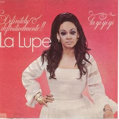 La Lupe aka La Yi Yi Yi - was a Cuban singer of several musical genres: boleros, guarachas and Latin soul in particular. Known for her energetic, sometimes controversial performances, she is considered by many to be one of the leading singers in the salsa music genre. Years active: 1958–1980.  Associated acts: Tito Puente, Mongo Santamaría, Celia Cruz.