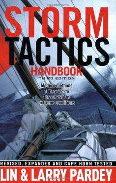 Bestseller Books Online Storm Tactics Handbook: Modern Methods of Heaving-to for Survival in Extreme Conditions, Edition Lin Pardey, Larry Pardey Date, Coast Guard Rescue Swimmer, Sailing Books, Most Popular Books, Boat Plans, Book Nooks, New Books, Cruise