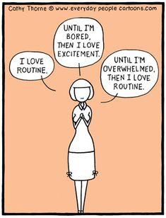 routine, excitement, routine...