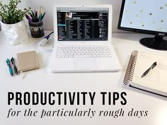 How you can be productive when you're having a hard time focusing and getting work done - #1 is so simple, yet makes a big difference - http://blog.lovegrowsdesign.com/2014/03/productivity-tips-for-rough-days/