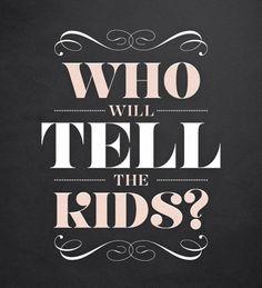 Who will tell the kids? #slowdown