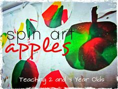 Teaching 2 and 3 Year Olds: Spin Painted Apples!
