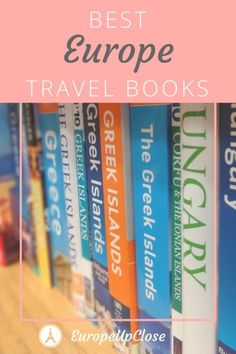 Best Europe Travel Books that let you dream of your favorite European Destination! These Travel Books will bring you closer to Europe with every page you turn.
