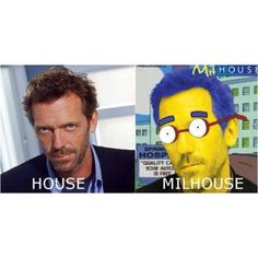 House really looks like Milhouse from the Simpsons Haha Funny, Funny Memes, Hilarious, Funny Stuff, Random Stuff, Funny Things, Celebrity Name Puns, Simpsons Characters, House Md