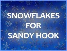 Sandy Hook students will be relocated to continue school in January. In response to a request from the Sandy Hook PTA, please help these students have a winter wonderland at their new school! Get Creative! No two snowflakes are alike. Make and send snowflakes by January 12, 2013 to: Connecticut PTSA 60 Connolly Parkway Building 12, Suite 103 Hamden, CT 06514