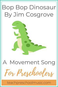 Bop Bop Dinosaur:  A Movement Song for Preschoolers