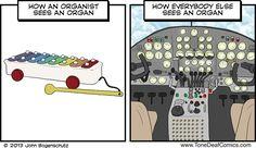 How an organist sees an organ vs. How everybody else sees an organ.