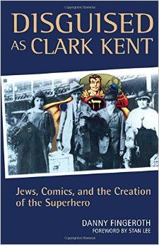 Disguised as Clark Kent by Danny Fingeroth, comic book writer, Mr. Media Interviews