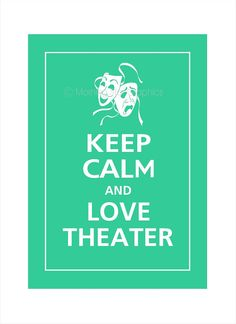 Keep Calm and LOVE THEATER Print 5x7 Jadite Featured by PosterPop, $7.95