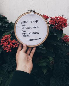'learn to lose and it will teach you how winning works' // poetry by Noor Unnahar // embroidery, Tumblr hipsters aesthetic aesthetics grunge, craft, writers writing artists art ideas inspiration, instagram iphone photography, poem, words, quotes, floral //