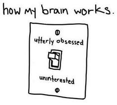 There needs to be a dimmer on this for all my different obsessions. Not all obsessions are equal.