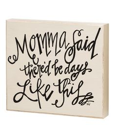 Loving this 'Momma Said' Box Sign on #zulily! #zulilyfinds