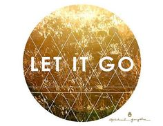 Let it Go #spiritualgangster